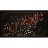 Our Magic Documentary by Dan and Dave - DVD
