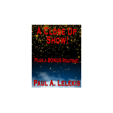 A CLOSE UP SHOW! by Paul A. Lelekis Mixed Media DOWNLOAD