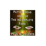 Patter Ideas and The Incomplete Faro by Paul A. Lelekis  eBook DOWNLOAD
