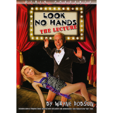 Look No Hands  inchThe Lecture inch by Wayne Dobson - Book